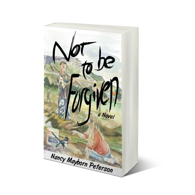 Not to Be Forgiven by Nancy Mayborn Peterson