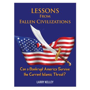 Lessons from Fallen Civilizations by Larry Kelley